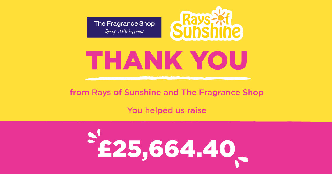 The Fragrance Shop contributed £25,000 to Rays of Sunshine's #WhatIWouldGive campaign