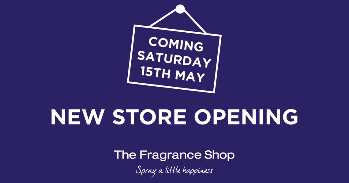 The Fragrance Shop Cambridge store opening on Saturday 15th May
